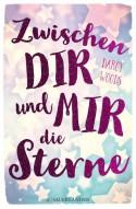 Zwischen dir und mir die Sterne - Darcy Woods, Astrid Becker