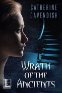 Wrath of the Ancients - Catherine Cavendish