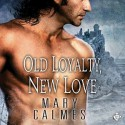 Old Loyalty, New Love - Tristan James, Mary Calmes