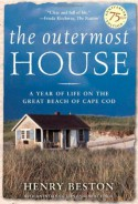 The Outermost House: A Year of Life On The Great Beach of Cape Cod - Henry Beston, Robert Finch