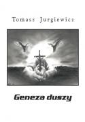 Geneza duszy - Tomasz Jurgiewicz