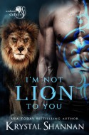 I'm Not Lion To You - Krystal Shannan