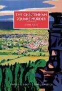 The Cheltenham Square Murder (British Library Crime Classics) - John Bude