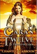 Cara's Twelve - Il Trono di Elbia - Chantel Seabrook
