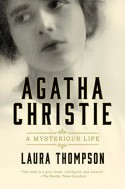 Agatha Christie: A Mysterious Life - Laura Thompson