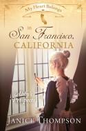 My Heart Belongs in San Francisco, California: Abby's Prospects - Janice Thompson