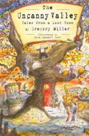 The Uncanny Valley: Tales from a Lost Town - Gregory Miller, John York