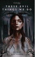 These Evil Things We Do: The Mick Garris Collection - Mick Garris