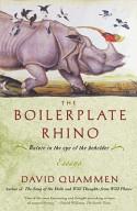 The Boilerplate Rhino: Nature in the Eye of the Beholder - David Quammen