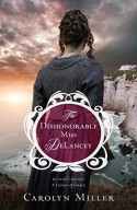 The Dishonorable Miss DeLancey - Carolyn Miller