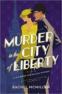 Murder in the City of Liberty - Rachel McMillan