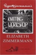 Elizabeth Zimmermann's Knitting Workshop Book - Barbara Walker, Chris Swansen, Meg Swansen