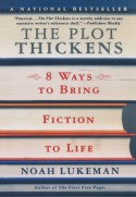 The Plot Thickens: 8 Ways to Bring Fiction to Life - Noah Lukeman