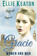Gracie (Women & War Book 1) - Ellie Keaton