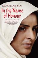 In the Name of Honour: A Memoir - Mukhtar Mai