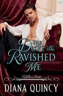 The Duke Who Ravished Me - Diana Quincy