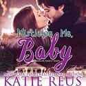 Mistletoe Me, Baby (O'Connor Family Series) (Volume 4) - Sophie Eastlake, Katie Reus