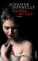 Das Blut der Lilie - Angelika Felender, Jennifer Donnelly