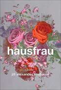 Hausfrau: A Novel - Jill Alexander Essbaum