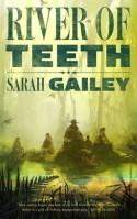 River of Teeth - Sarah Gailey