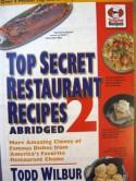Top Secret Restaurant Recipes 2 Abridged (top secret restaurant recipes) - Todd Wilbur