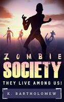 Zombie Society - They Live Among Us - K. Bartholomew