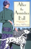 After the Armistice Ball: A Dandy Gilver Murder Mystery - Catriona McPherson