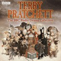Terry Pratchett : the BBC Radio Drama Collection - Bob Hescott, Robin Brooks, Michael Butt, Terry Pratchett, Vince Foxall