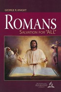 "Romans: Salvation for ""All"" - George Wilson Knight"
