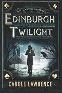 Edinburgh Twilight (Ian Hamilton Mysteries) - Carole Lawrence