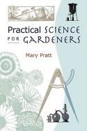 Practical Science For Gardeners - Mary Pratt