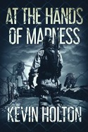 At the Hands of Madness - Kevin Holton