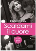 Scaldami il cuore (Seductive Nights Series Vol. 4) - Lauren Blakely