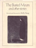 The Buried Moon and Other Stories - Molly Bang
