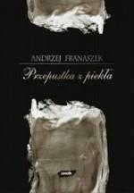 Przepustka z piekła - Andrzej Franaszek
