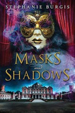 Masks and Shadows - Stephanie Burgis