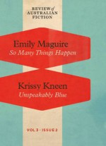 So Many Things Happen / Unspeakably Blue (RAF Volume 3: Issue 2) - Emily Maguire, Krissy Kneen