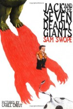 Jack and the Seven Deadly Giants - Sam Swope, Carll Cneut