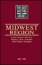 The Best Doctors in America: Midwest Region, 1996-1997 - Gregory White Smith