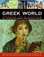 The Greek World: Ancient People & Places: Everyday life in the ancient world - a fascinating study of fashion, buildings, food, sport, social ... with 500 paintings, sculptures and maps - Nigel Rodgers