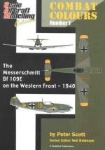 The Messerschmitt Bf 109E on the Western Front - 1940 (Combat Colours #1) - Peter Scott, Neil Robinson