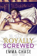 Royally Screwed (The Royally Series Book 1) - Emma Chase