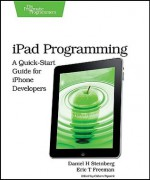 iPad Programming - Daniel H. Steinberg, Eric Freeman