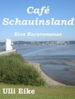 Café Schauinsland: Eine Kurzromanze (German Edition) - Ulli Eike
