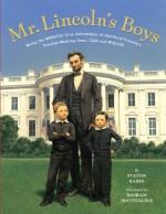 Mr. Lincoln's Boys - Staton Rabin, Bagram Ibatoulline