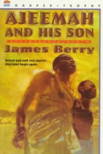 Ajeemah and His Son - James Berry