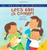 Let's Eat!/A Comer! - Pat Mora, Maribel Suárez
