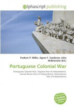 Portuguese Colonial War - Frederic P. Miller
