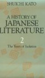 History Of Japanese Literature: The Years Of Isolation - Shûichi Katô