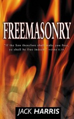 Freemasonry Invisible Cult - Jack Harris
